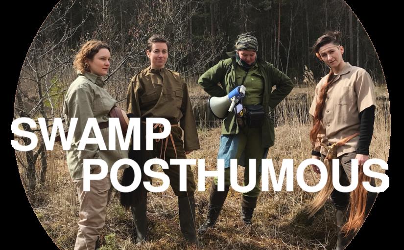 Swamp posthumous & POSTHUMOUS-states | Signe Johannessen, Agnieszka Dlugoszewska, Unn Faleide, Eszter Czedulas, Suelem De Oliveira Da Silva